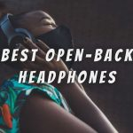 9 Best Open-Back Headphones For Music Production of 2021