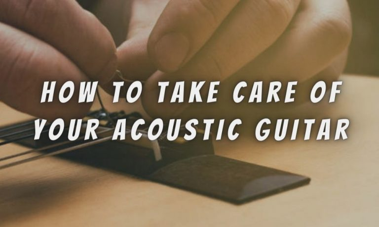 How To Take Care Of Your Acoustic Guitar?