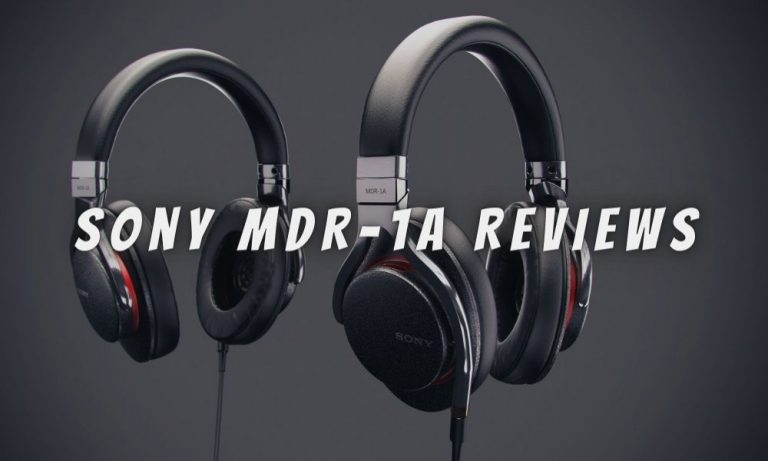 Sony MDR-1A Reviews – A Good Hi-Res Audio Headset